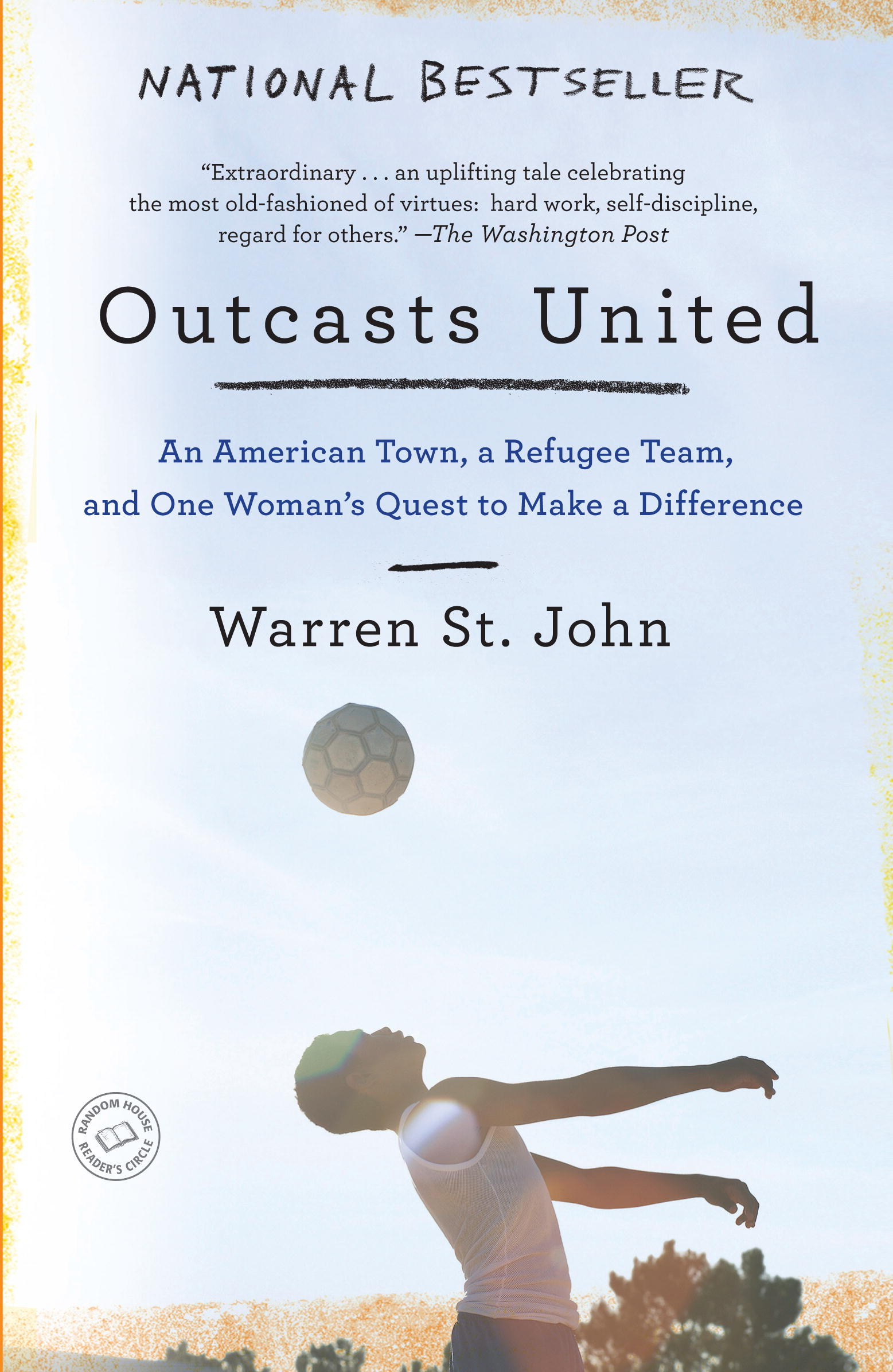 outcasts united 7 quotes from outcasts united: a refugee team, an american town: 'everything in the world starts small and then becomes bigger—except bad things they st.